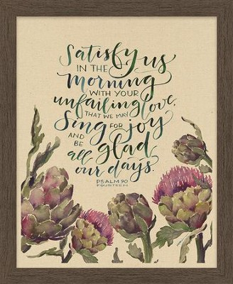 Satisfy Us In the Morning With Your Unfailing Love, Psalm 90:14, Framed Art  -     By: Ruth Chou Simons