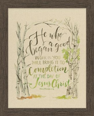 He Who Began A Good Work in You, Philippians 1:6, Framed Art  -     By: Ruth Chou Simons