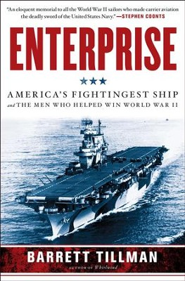 Enterprise: America's Fightingest Ship and the Men Who Helped Win World War II - eBook  -     By: Barrett Tillman