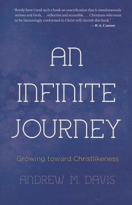 An Infinite Journey: Growing toward Christlikeness  -     By: Andrew Davis