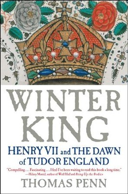 Winter King: Henry VII and the Dawn of Tudor England - eBook  -     By: Thomas Penn