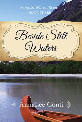 Beside Still Waters  -     By: AnnaLee Conti