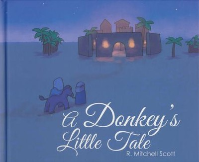 A Donkey's Little Tale  -     By: R. Mitchell Scott