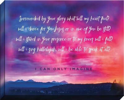 I Can Only Imagine, Sunset, Canvas Print  -