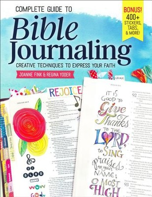 Complete Guide to Bible Journaling   -     By: Joanne Fink, Regina Yoder
