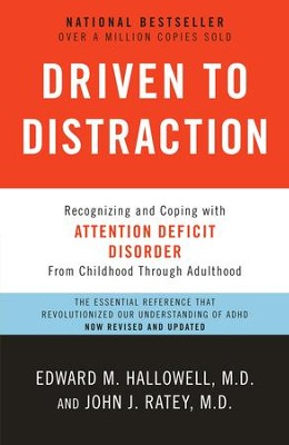 Driven to Distraction (Revised): Recognizing and Coping with Attention Deficit Disorder - eBook  -     By: Edward M. Hallowell, John J. Ratey