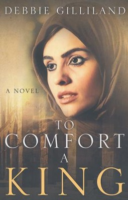 To Comfort A King  -     By: Debbie Gilliland