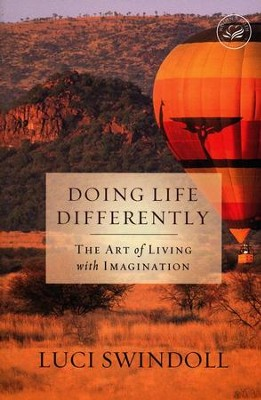 Doing Life Differently: The Art of Living with  Imagination  -     By: Luci Swindoll