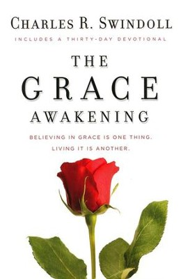 The Grace Awakening: Believing in Grace Is One Thing,  Living It Is Another  - Slightly Imperfect  -     By: Charles R. Swindoll