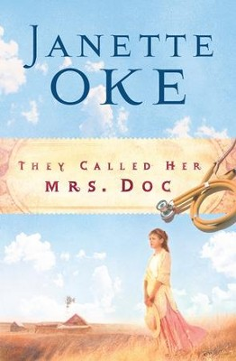 They Called Her Mrs. Doc. - eBook  -     By: Janette Oke