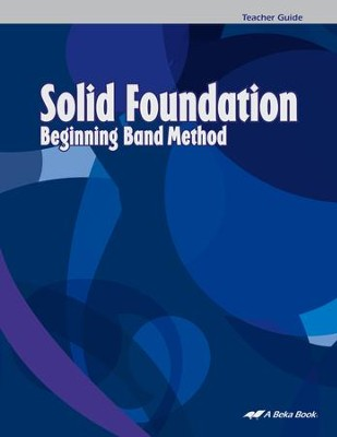 Abeka Solid Foundation Beginning Band Method: Teacher Guide   -