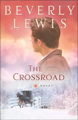 The Crossroad    -     By: Beverly Lewis