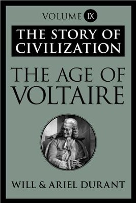 The Age of Voltaire: The Story of Civilization, Volume IX - eBook  -     By: Will Durant, Ariel Durant
