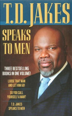 T.D. Jakes Speaks to Men, 3 Volumes in 1   -     By: T.D. Jakes