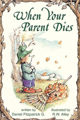 When Your Parent Dies, Elf Help Book  -