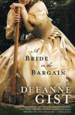 A Bride in the Bargain   -     By: Deeanne Gist