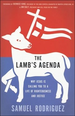 The Lamb's Agenda: Why Jesus is Calling You to a Life of Righteousness and Justice  -     By: Samuel Rodriguez