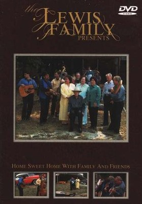 The Lewis Family Presents: Home Sweet Home with Family and Friends, DVD  -