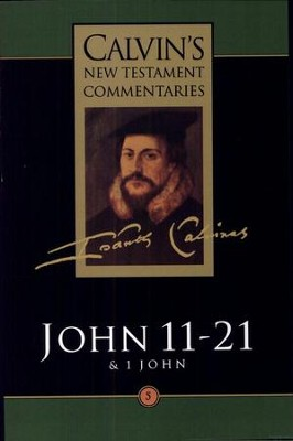 Calvin's New Testament Commentary, John 11-21, Volume 5   -     By: John Calvin