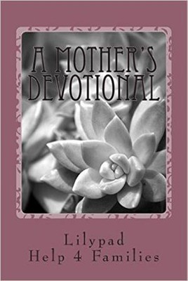 A Mother's Devotional  -     By: Denise Shick