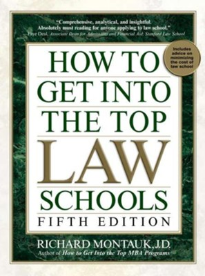 How to Get Into Top Law Schools 5th Edition  -     By: Richard Montauk