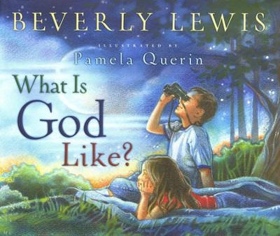 What Is God Like?   -     By: Beverly Lewis
