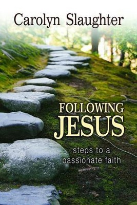 Following Jesus: Steps to a Passionate Faith - eBook  -     By: Carolyn Slaughter