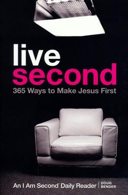 Live Second: 365 Ways to Make Jesus First   -     By: Doug Bender