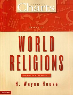 Charts of World Religions  -     By: H. Wayne House