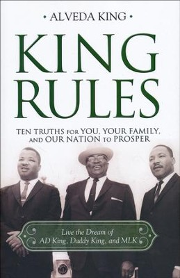 King Rules: Ten Truths for You, Your Family, and Our Nation to Prosper  -     By: Alveda King