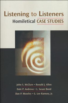 Listening to Listeners: Homiletical Case Studies  -     By: John S. McClure, Ronald J. Allen