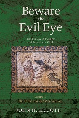 Beware the Evil Eye Volume 3  -     By: John H. Elliott