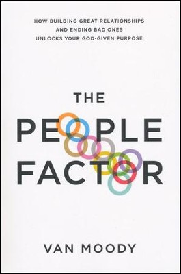 The People Factor: How Building Great Relationships and Ending Bad Ones Unlocks Your God-Given Purpose  -     By: Van Moody