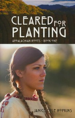 Cleared for Planting  -     By: Janice Cole Hopkins