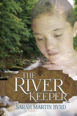 The River Keeper  -     By: Sarah Martin Byrd