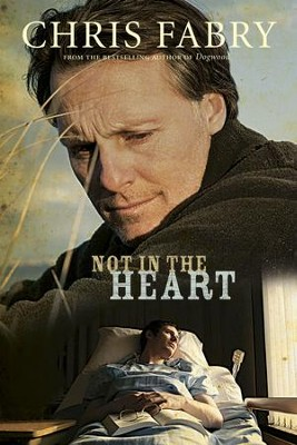 Not in the Heart - eBook  -     By: Chris Fabry