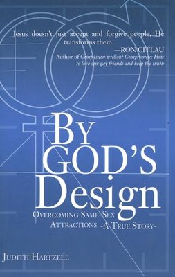 By God's Design: Overcoming Same Sex Attractions-A True Story  -     By: Judith Hartzell