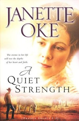 A Quiet Strength, A Prairie Legacy Series #3   -     By: Janette Oke