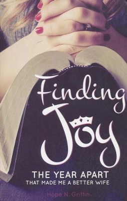 Finding Joy: The Year Apart That Made Me a Better Wife  -     By: Hope Griffin