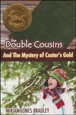 The Double Cousins and the Mystery of Custer's Gold  -     By: Miram Jones Bradley