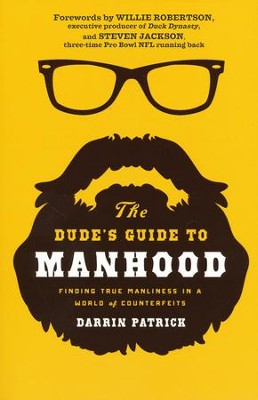 The Dude's Guide to Manhood    -     By: Darrin Patrick