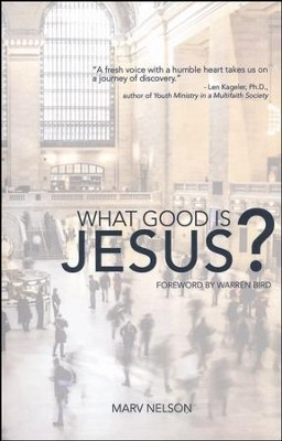 What Good Is Jesus?  -     By: Marv Nelson