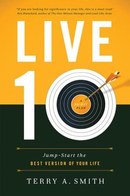 Live 10: Jump-Start the Best Version of Your Life   -     By: Terry A. Smith
