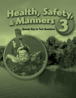 Abeka Health, Safety, & Manners 3 Answer Key to Text  Questions  -