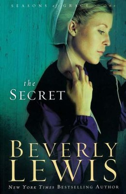The Secret, Seasons of Grace Series #1    -     By: Beverly Lewis
