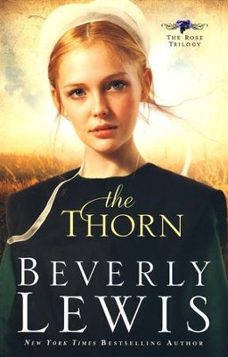 The Thorn, Rose Trilogy Series #1   -     By: Beverly Lewis