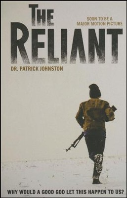 The Reliant  -     By: Dr. Patrick Johnston