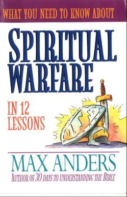 What You Need to Know About Spiritual Warfare in 12 Lessons: The What You Need to Know Study Guide Series - eBook  -     By: Max Anders