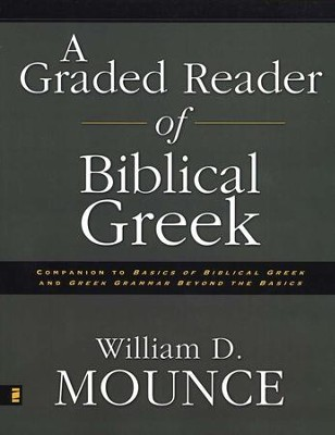 A Graded Reader of Biblical Greek   -     By: William D. Mounce