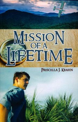 Mission of a Lifetime  -     By: Priscilla J. Krahn